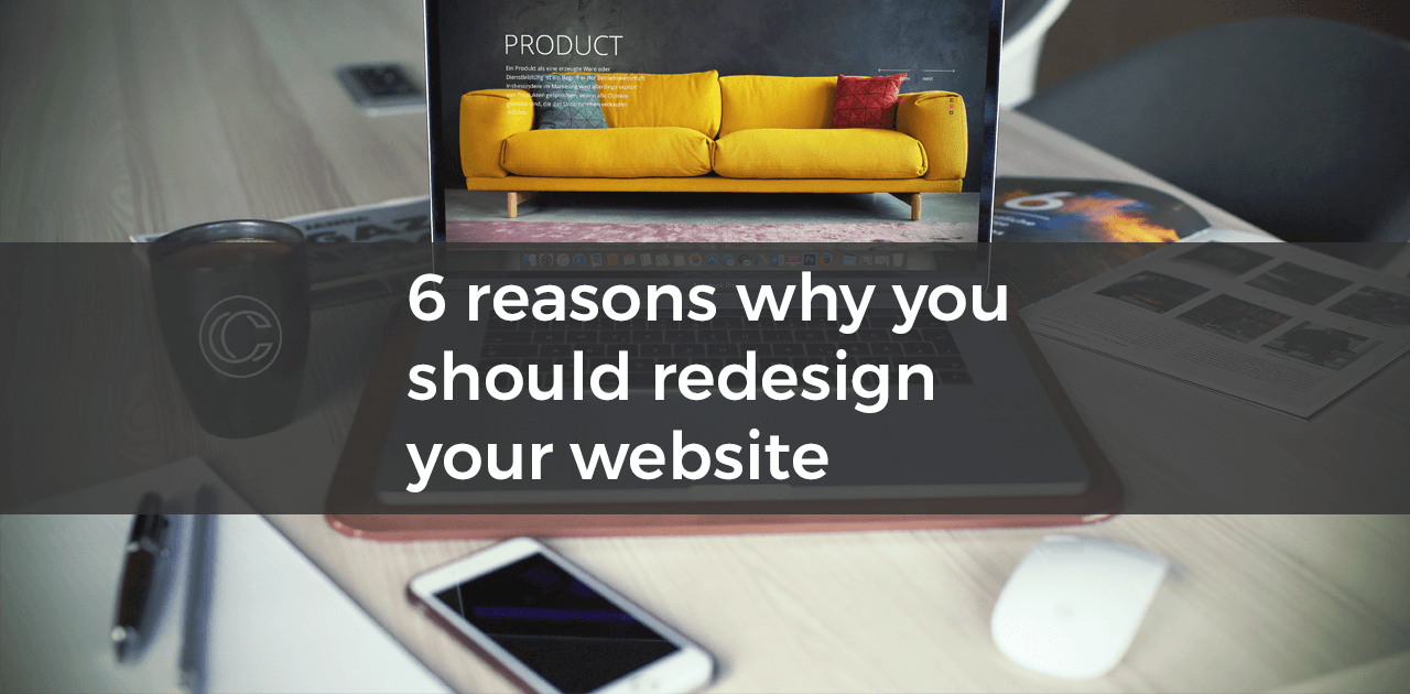 6 reasons why you should redesign your website